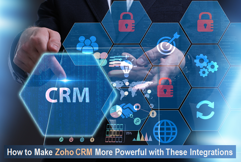 How to make Zoho CRM more powerful with these integrations