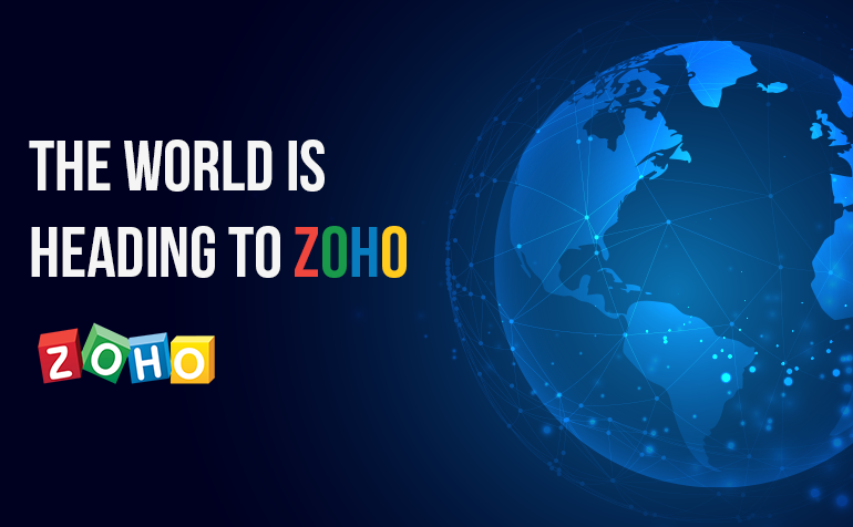 The World is Heading to Zoho
