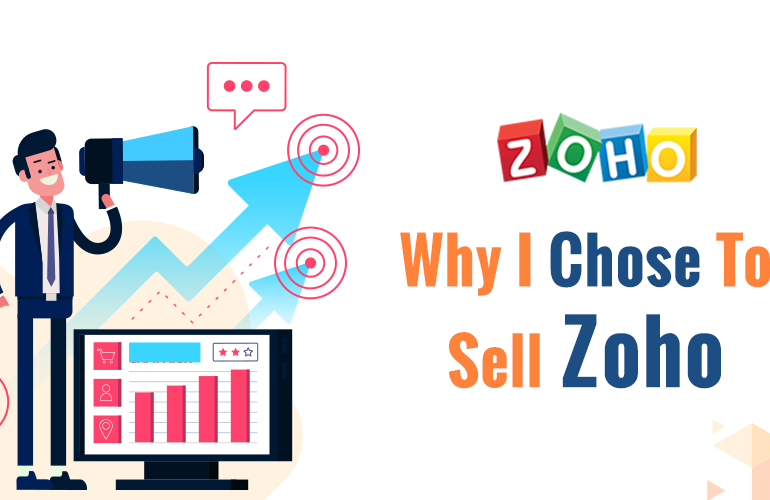 Why I Chose to Sell Zoho