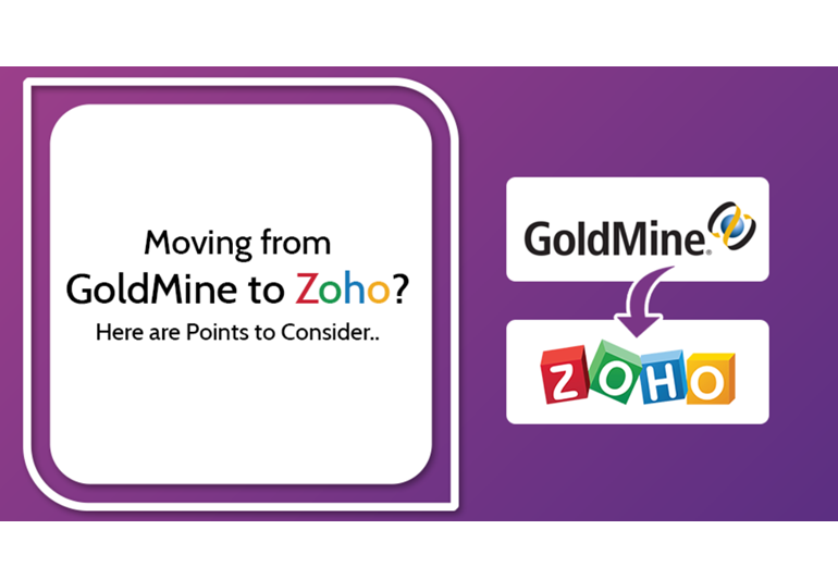 Moving from GoldMine to Zoho? Points to Consider