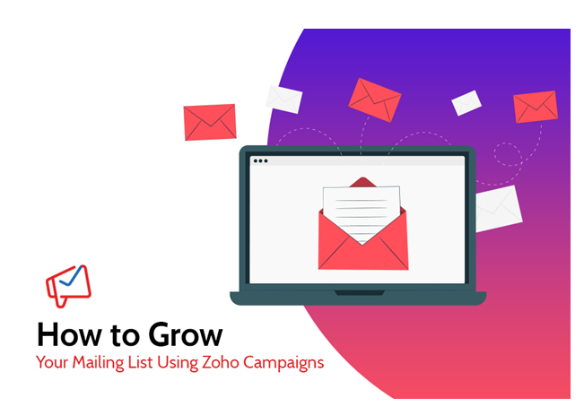 How to Grow Your Mailing List Using Zoho Campaigns