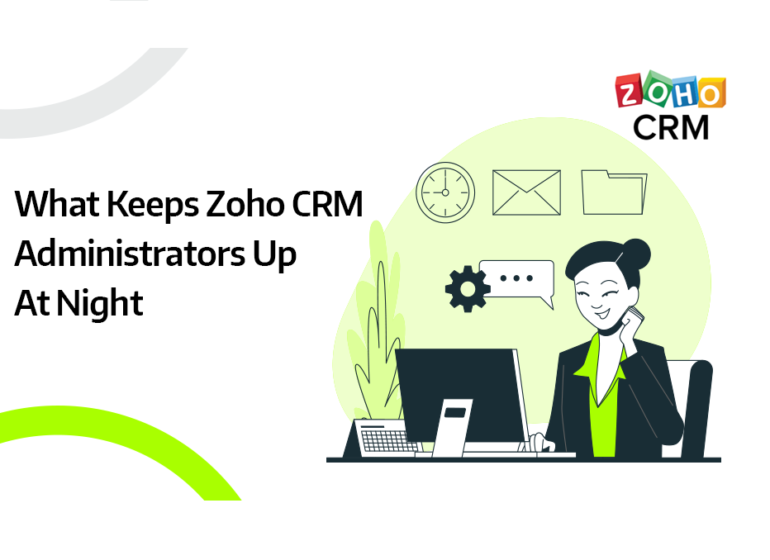 What Keeps Zoho CRM Administrators Up At Night